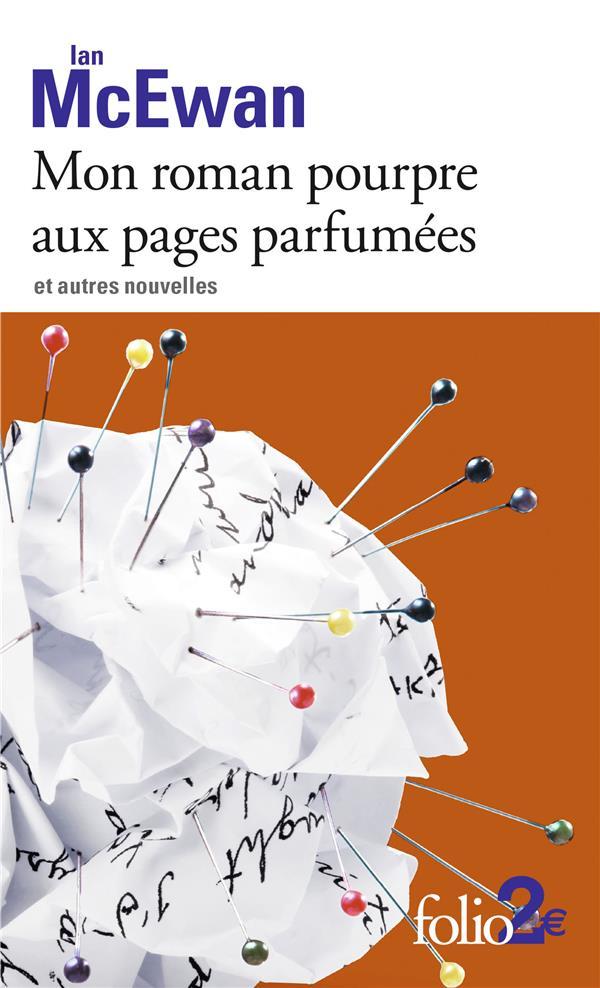 MON ROMAN POURPRE AUX PAGES PARFUMEES ET AUTRES NOUVELLES MCEWAN, IAN