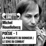 Vente AudioBook : Poésie 1 - La poursuite du bonheur / Le sens du combat  - Michel Houellebecq