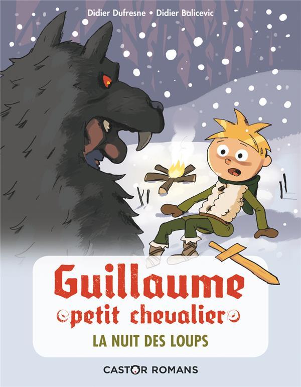 Guillaume petit chevalier ; la nuit des loups