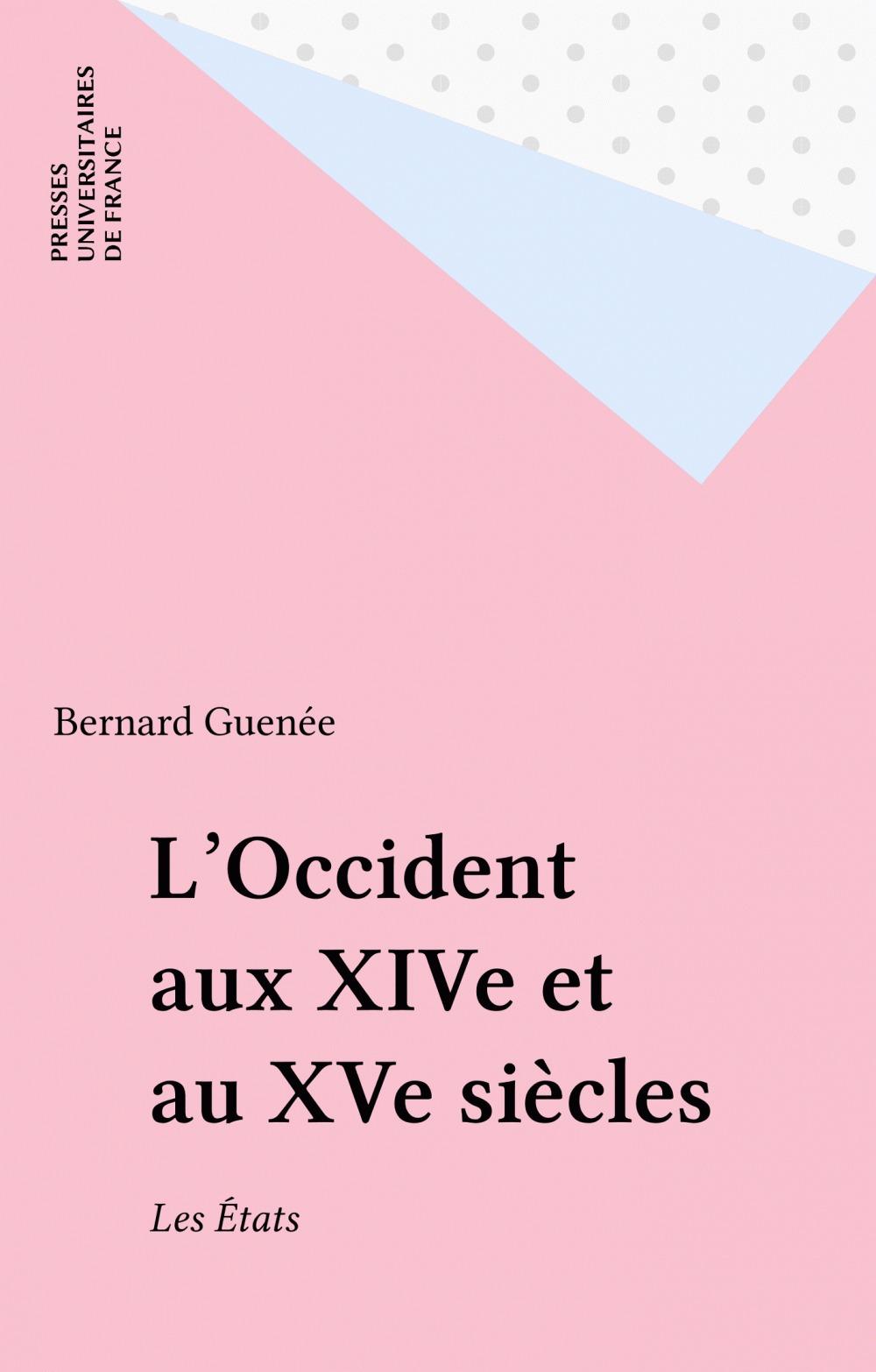 L'occident aux XIVe et XVe siècles ; les états (6e édition)
