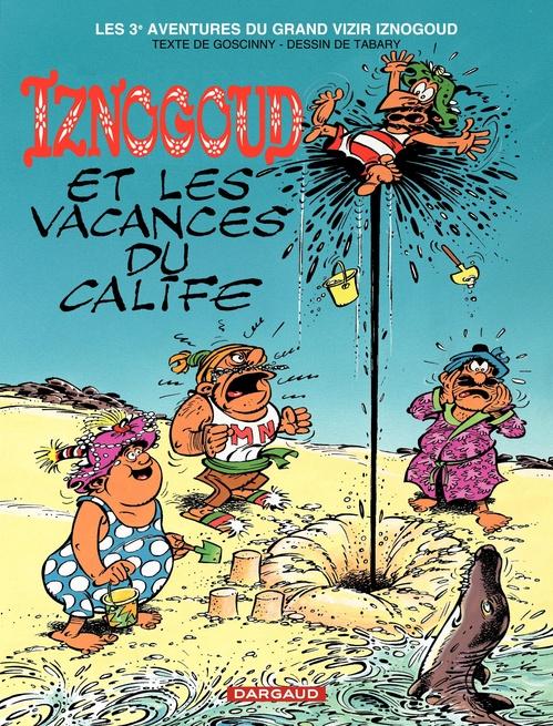 Iznogoud T.3 ; les vacances du calife