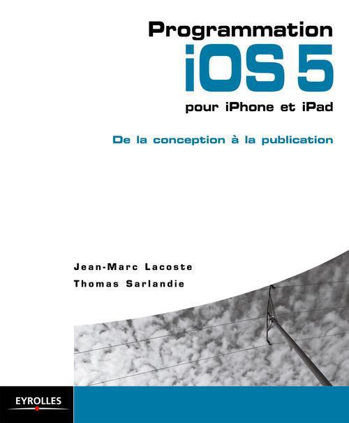 Programmation iOS 5 pour iPhone et iPad