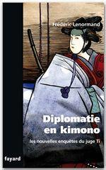 Les nouvelles enquêtes du juge Ti ; diplomatie en kimono