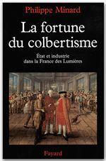 La fortune du colbertisme ; Etat et industrie dans la France des Lumières