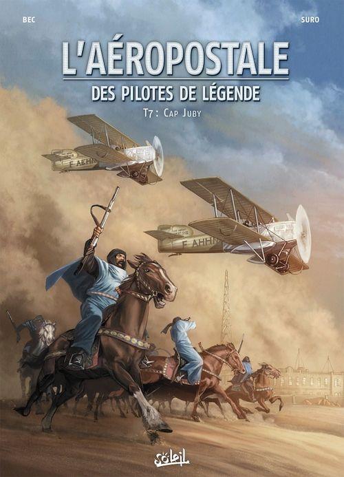 L'Aéropostale - Des Pilotes de légende T07  - Christophe Bec