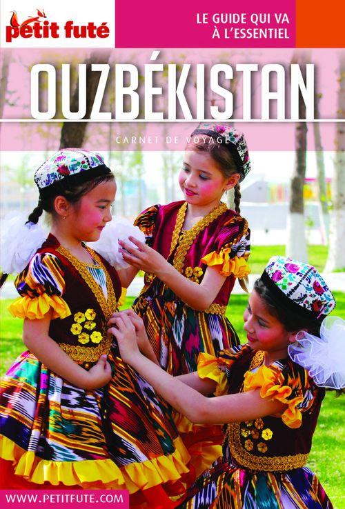 GUIDE PETIT FUTE ; CARNETS DE VOYAGE ; Ouzbekistan (édition 2019)