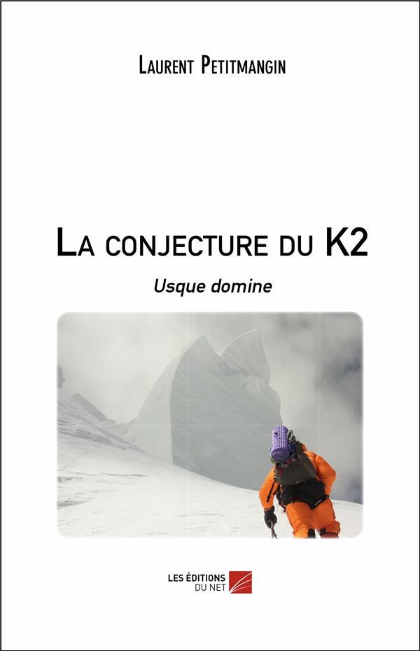 La conjecture du K2 ;  Usque domine