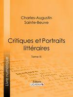 Vente EBooks : Critiques et Portraits littéraires  - Charles-Augustin SAINTE-BEUVE - Ligaran