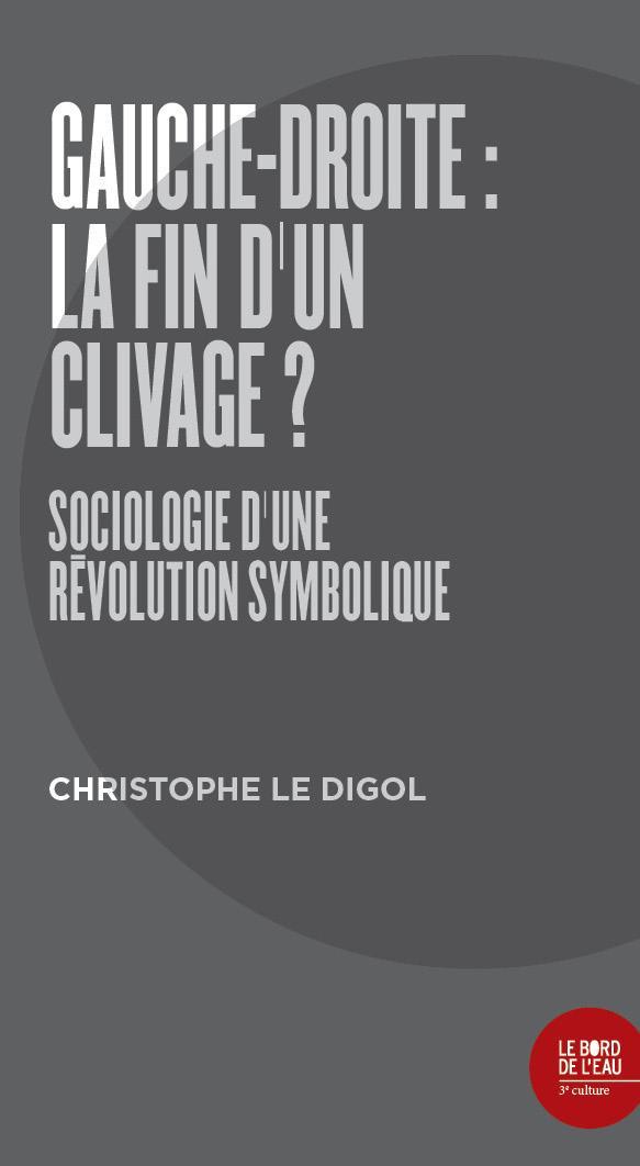 Gauche-droite : la fin d un clivage ? sociologie d'une révolution symbolique