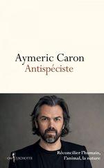 Vente EBooks : Antispéciste. Réconcilier l'humain, l'animal, la nature  - Aymeric Caron