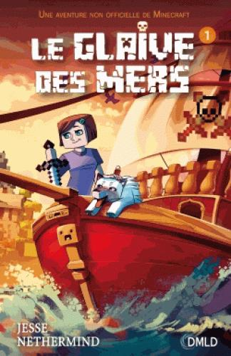 Minecraft - le glaive des mers T.1