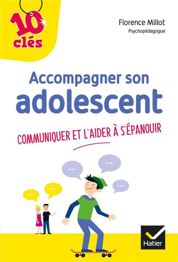 ACCOMPAGNER SON ADOLESCENT  -  COMMUNIQUER ET L'AIDER A S'EPANOUIR
