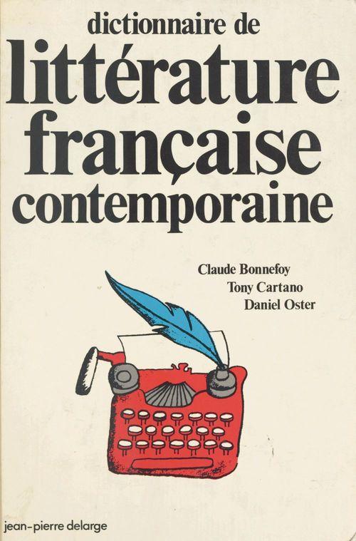 Dictionnaire de litterature francaise contemporaine