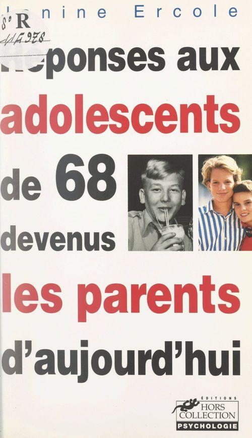 Réponses aux adolescents de 68 devenus les parents d'aujourd'hui