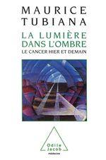 Vente Livre Numérique : La Lumière dans l'ombre  - Maurice Tubiana