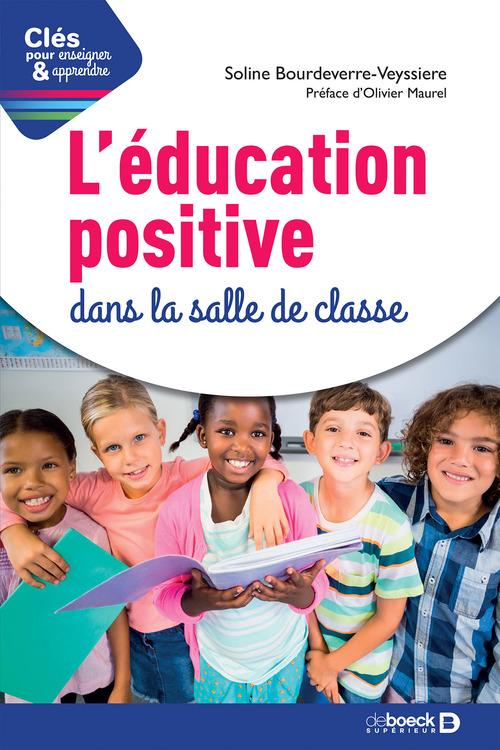 Clés pour enseigner et apprendre ; l'éducation positive dans la salle de classe