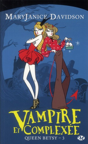 Queen Betsy T.3 ; Vampire Et Complexee