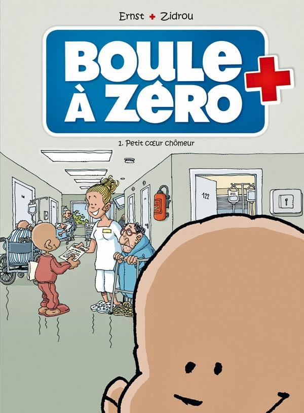 Boule à Zéro T.1 ; petit coeur chômeur