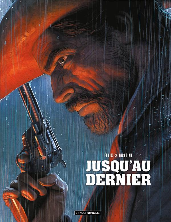 FELIX, JEROME  - JUSQU'AU DERNIER
