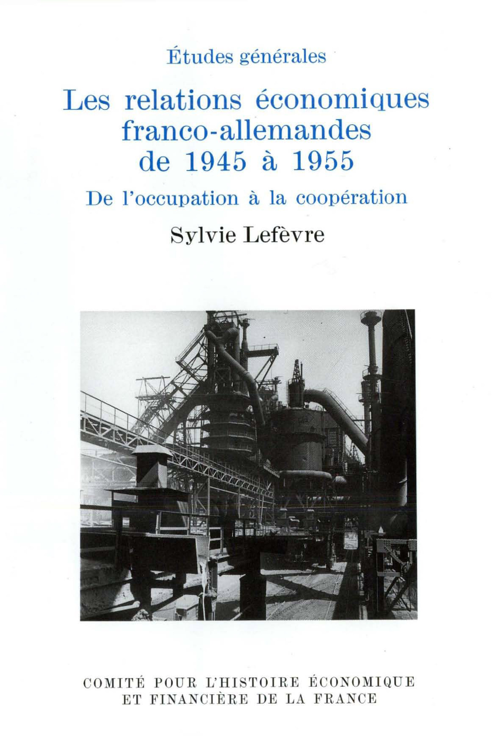 Les relations economiques franco-allemandes de 1945 a 1955. de l'occupation a la