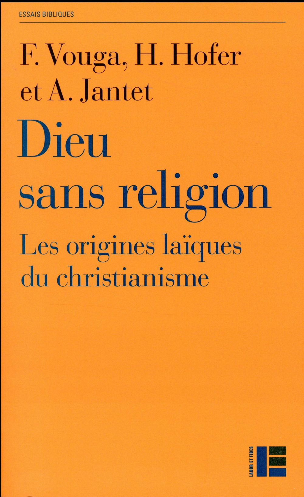 Dieu sans religion ; les origines laïques du christianisme