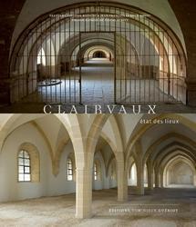 Clairvaux. etat des lieux