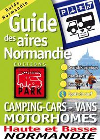 Guide des aires de Normandie ; camping-cars, vans, motorhomes