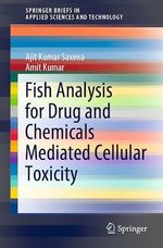 Fish Analysis for Drug and Chemicals Mediated Cellular Toxicity  - Amit Kumar - Ajit Kumar Saxena