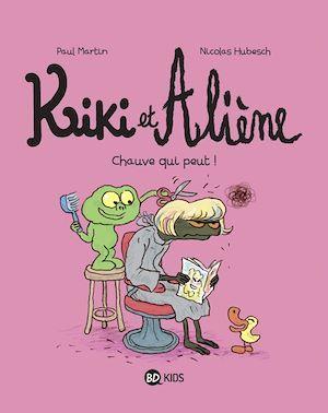 Kiki et Aliène T.7 ; chauve qui peut !
