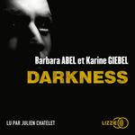 Vente AudioBook : Darkness  - Karine Giébel - Barbara Abel
