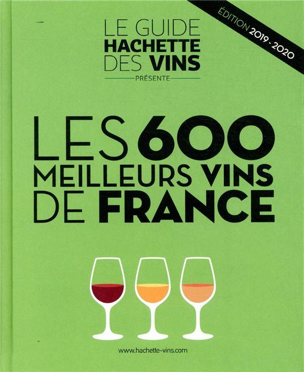 LES 600 MEILLEURS VINS DE FRANCE (EDITION 20192020)