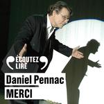 Vente AudioBook : Merci  - Daniel Pennac