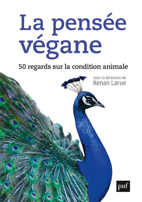 La pensée végane, 50 regards sur la condition animale