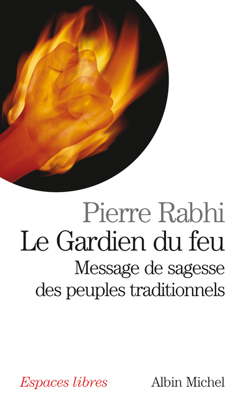 Le gardien du feu ; message de sagesse des peuples traditionnels