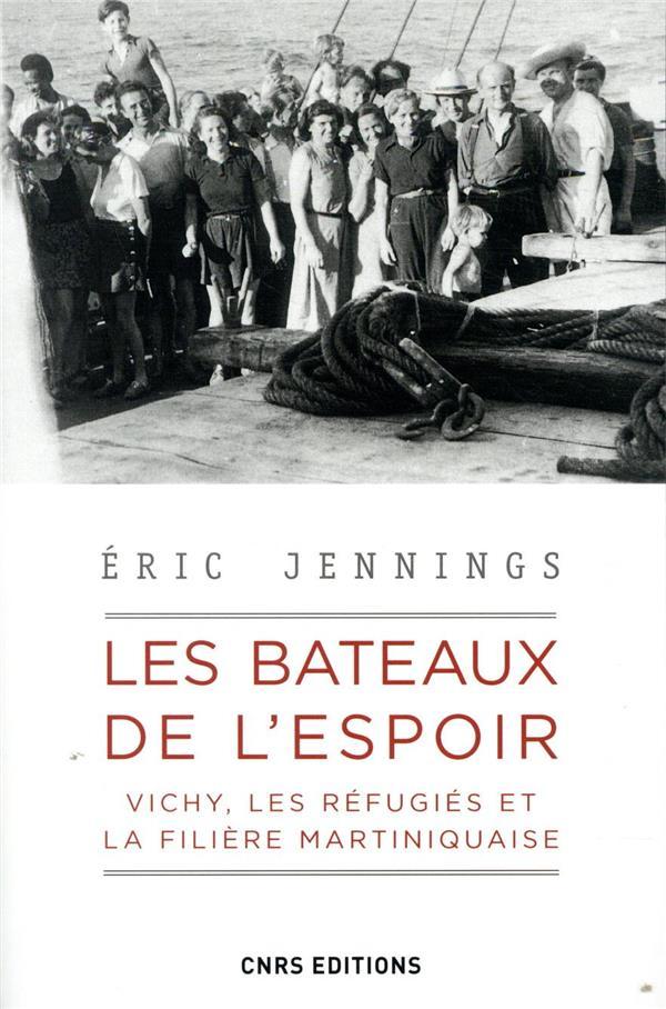 Les bateaux de l'espoir ; Vichy, les réfugiés et la filière martiniquaise