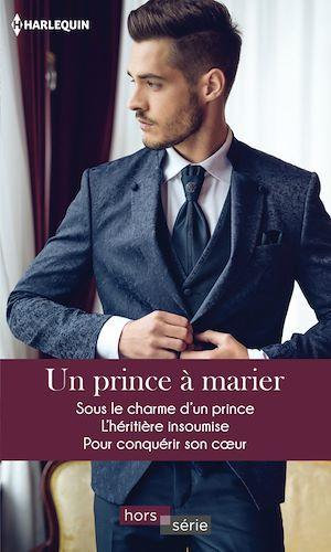 Vente EBooks : Un prince à marier ; sous le charme d'un prince, l'héritière insoumise, pour conquérir son cœur  - Janette Kenny  - Melissa McClone  - Laura Wright