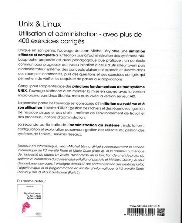 Unix & linux - utilisation et administration - avec plus de 400 exercices corrigés