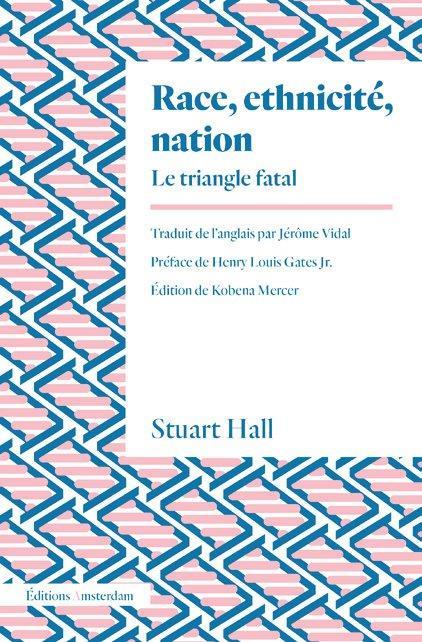 Race, ethnicité, nation ; le triangle fatal