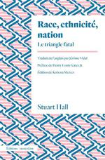 Race, ethnicité, nation ; le triangle fatal