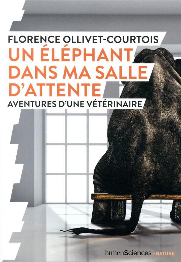 Un éléphant dans ma salle d'atente ; aventured d'une vétérinaire