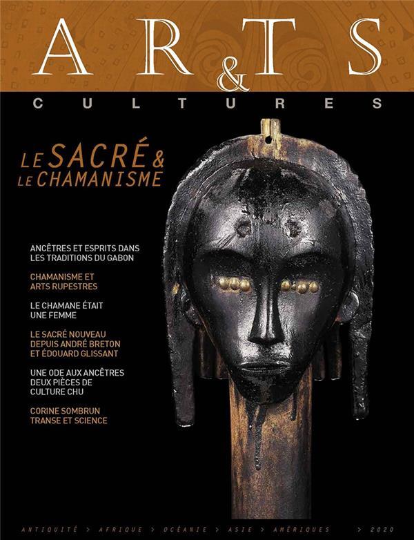 Arts & cultures n.21 ; le sacre & le chamanisme