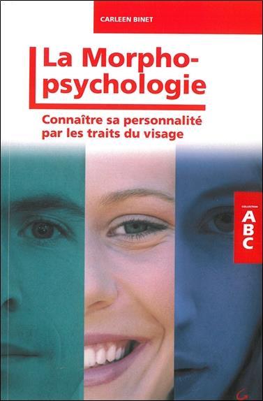 Abc De Morphopsychologie ; Connaitre Sa Personnalite Par Les Traits Du Visage