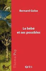 Vente EBooks : Le bébé et ses possibles  - Bernard Golse