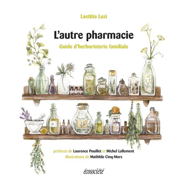 L'autre pharmacie : guide d'herboristerie familiale