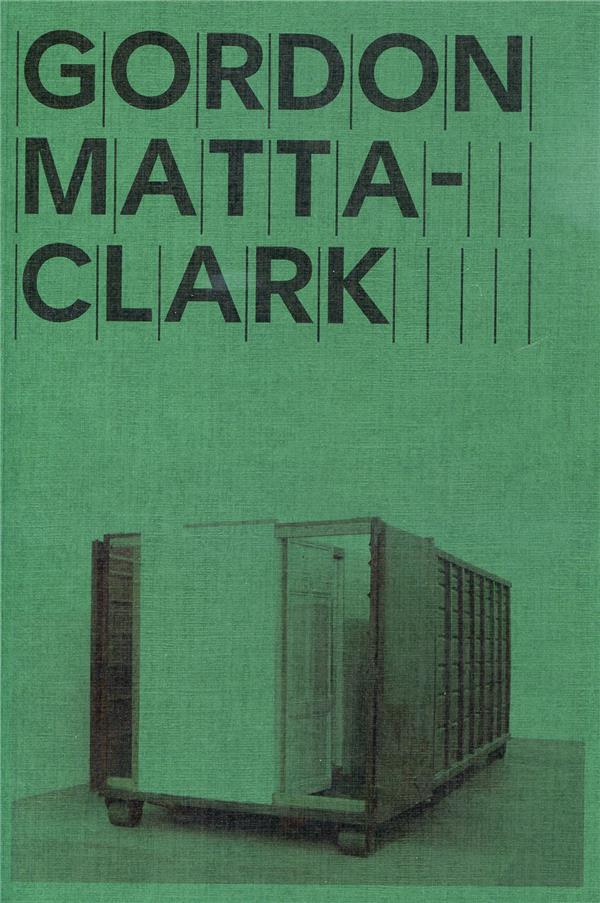 Gordon Matta-Clark ; open house