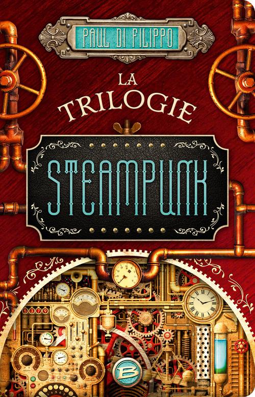 La Trilogie Steampunk