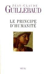 Vente Livre Numérique : Le Principe d'humanité  - Jean-claude Guillebaud