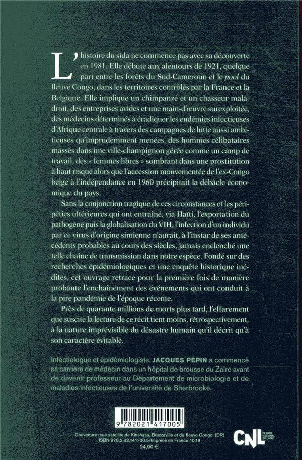 Aux origines du sida ; enquête sur les racines coloniales d'une pandémie