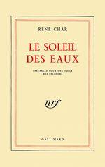 Vente EBooks : Le Soleil des eaux. Spectacle pour une toile de pêcheurs  - René CHAR