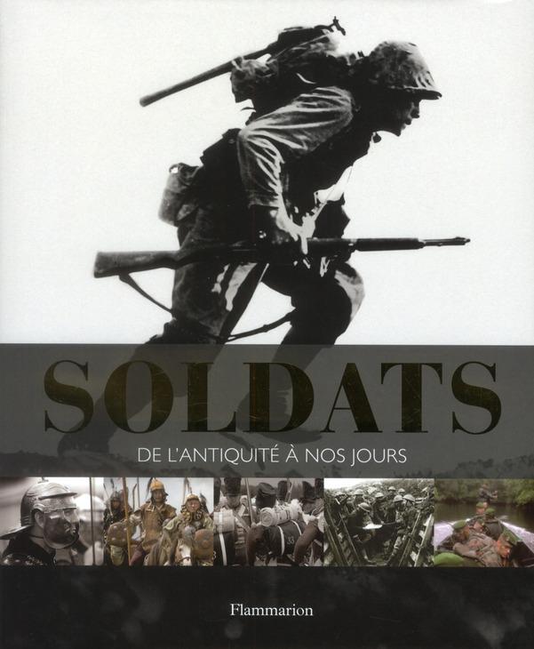 Soldats, de l'antiquité à nos jours